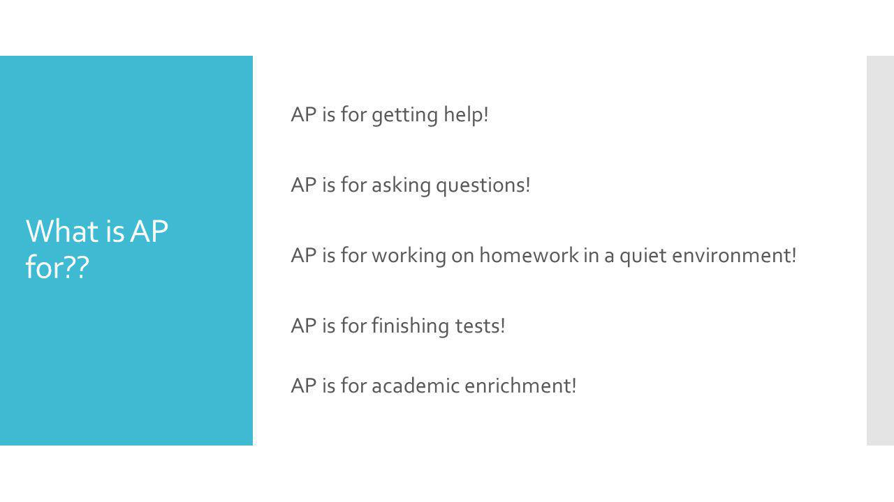 What is AP for . AP is for getting help. AP is for asking questions.