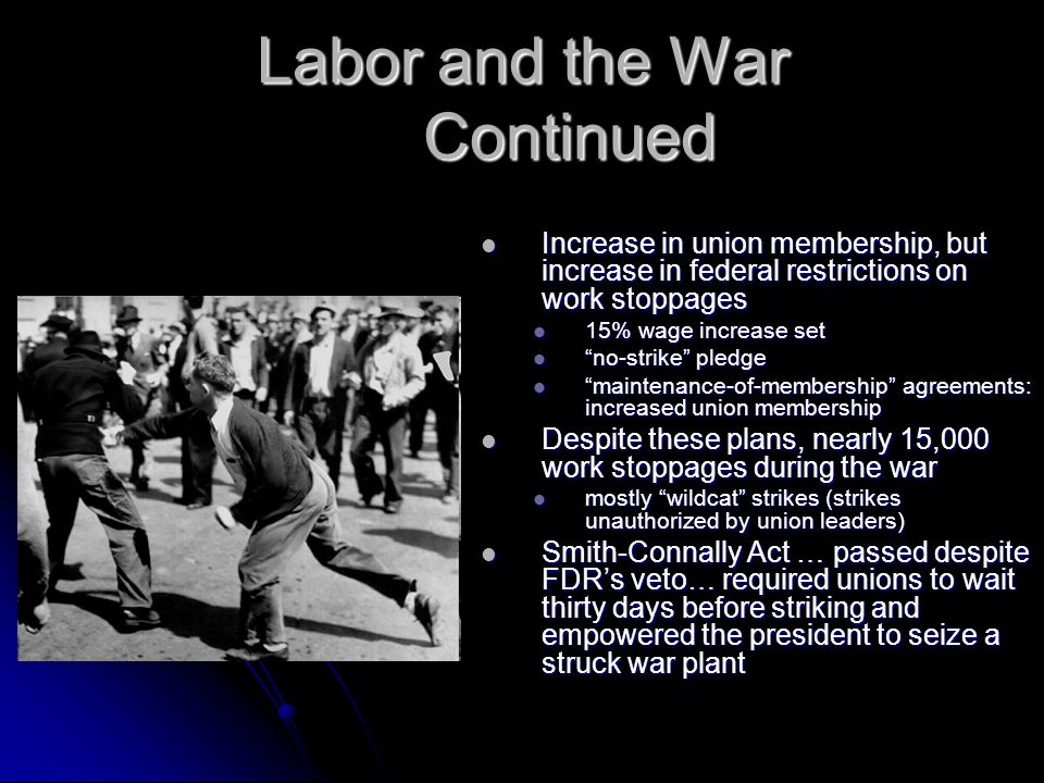 Stabilizing the Boom from fear of deflation (not enough currency, low prices) to inflation (too much, high prices) during the war from fear of deflation (not enough currency, low prices) to inflation (too much, high prices) during the war Anti-Inflation Act: gave president the authority to freeze agricultural prices, wages, salaries and rents Anti-Inflation Act: gave president the authority to freeze agricultural prices, wages, salaries and rents enforced by Office of Price Administration (OPA) enforced by Office of Price Administration (OPA) successful, inflation not a problem successful, inflation not a problem OPA not popular… black marketing grew OPA not popular… black marketing grew Government Spending Government Spending 1941-1945 spent $321 billion… twice as much as it had spent in the entire 150 years of existence 1941-1945 spent $321 billion… twice as much as it had spent in the entire 150 years of existence national debt rose from $49 billion to $249 billion in 1945 national debt rose from $49 billion to $249 billion in 1945