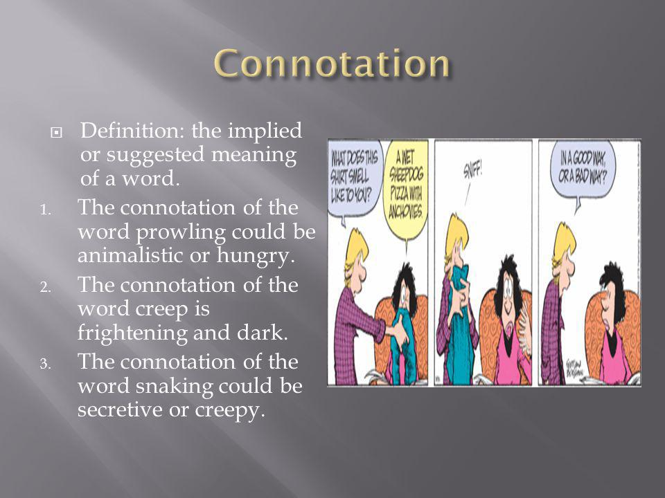  Definition: the implied or suggested meaning of a word.
