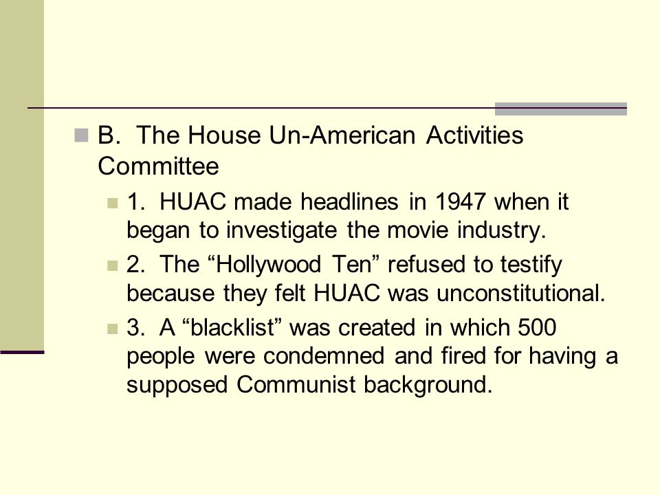 B. The House Un-American Activities Committee 1.