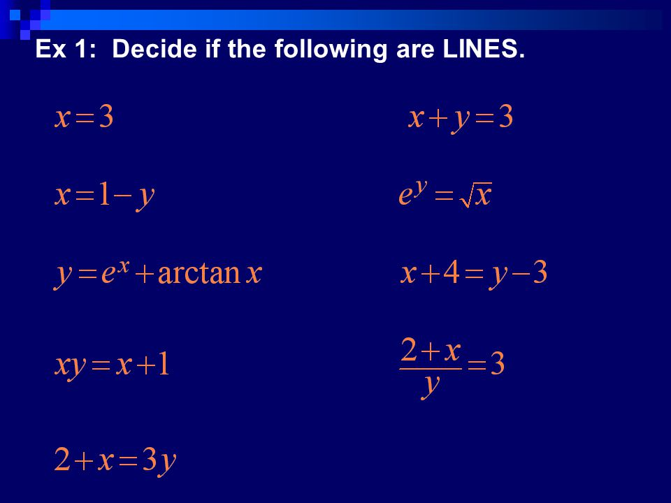 Ex 1: Decide if the following are LINES.