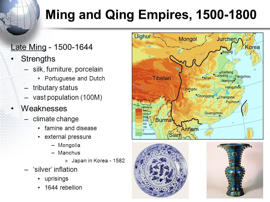 Ming and Qing Empires, 1500-1800 Qing Empire - 1644-1783 –Manchus minority rule Taiwan, C.