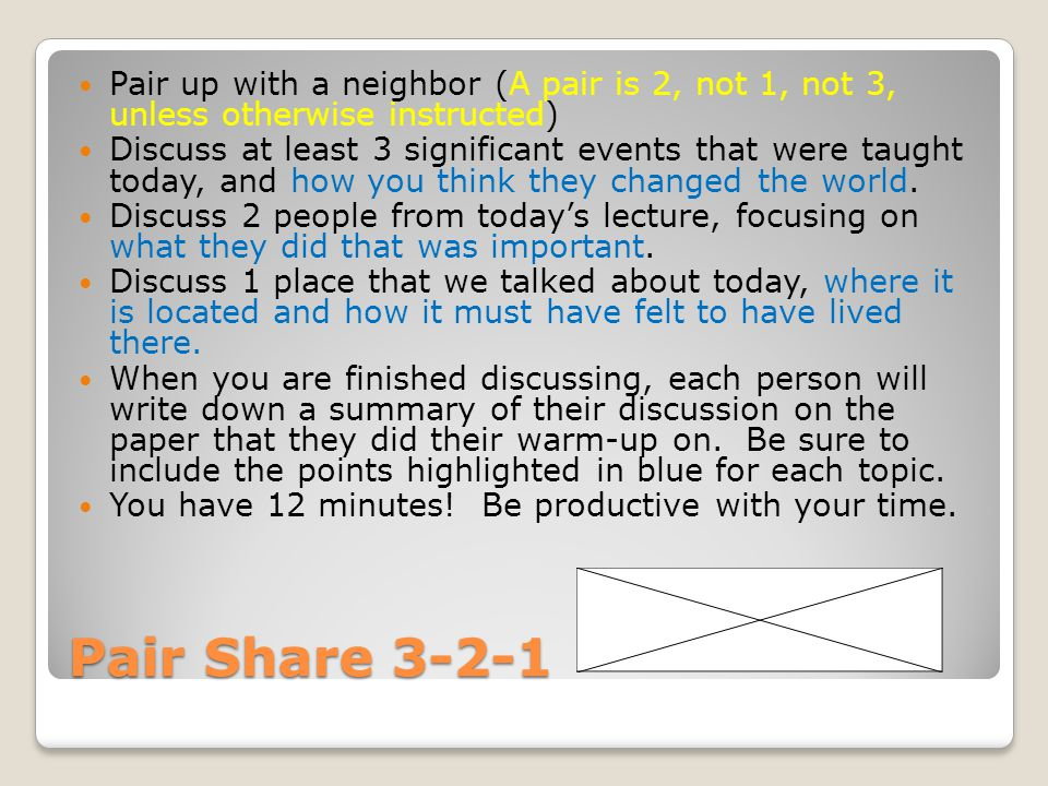 Pair Share 3-2-1 Pair up with a neighbor (A pair is 2, not 1, not 3, unless otherwise instructed) Discuss at least 3 significant events that were taug