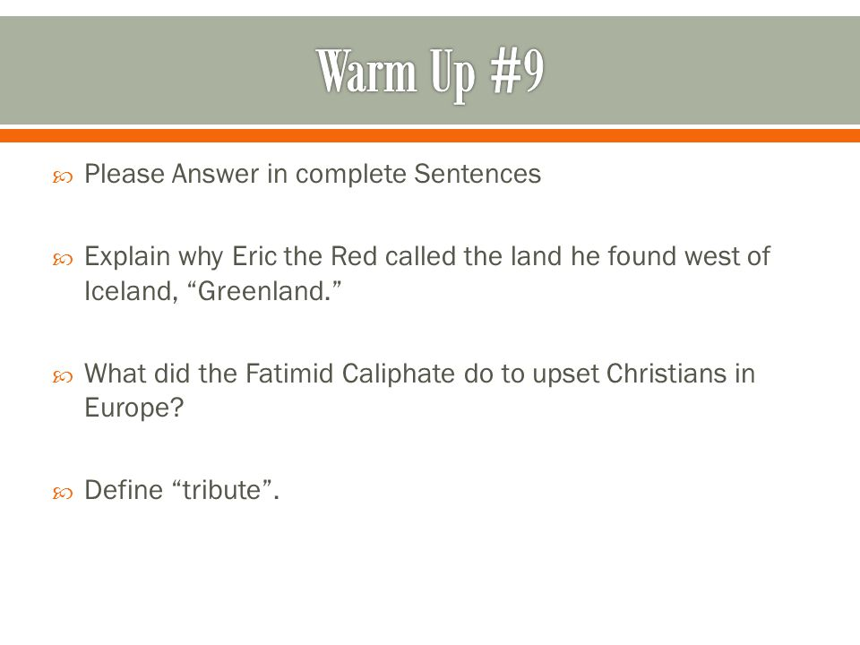  Please Answer in complete Sentences  Explain why Eric the Red called the land he found west of Iceland, Greenland.  What did the Fatimid Caliphate do to upset Christians in Europe.