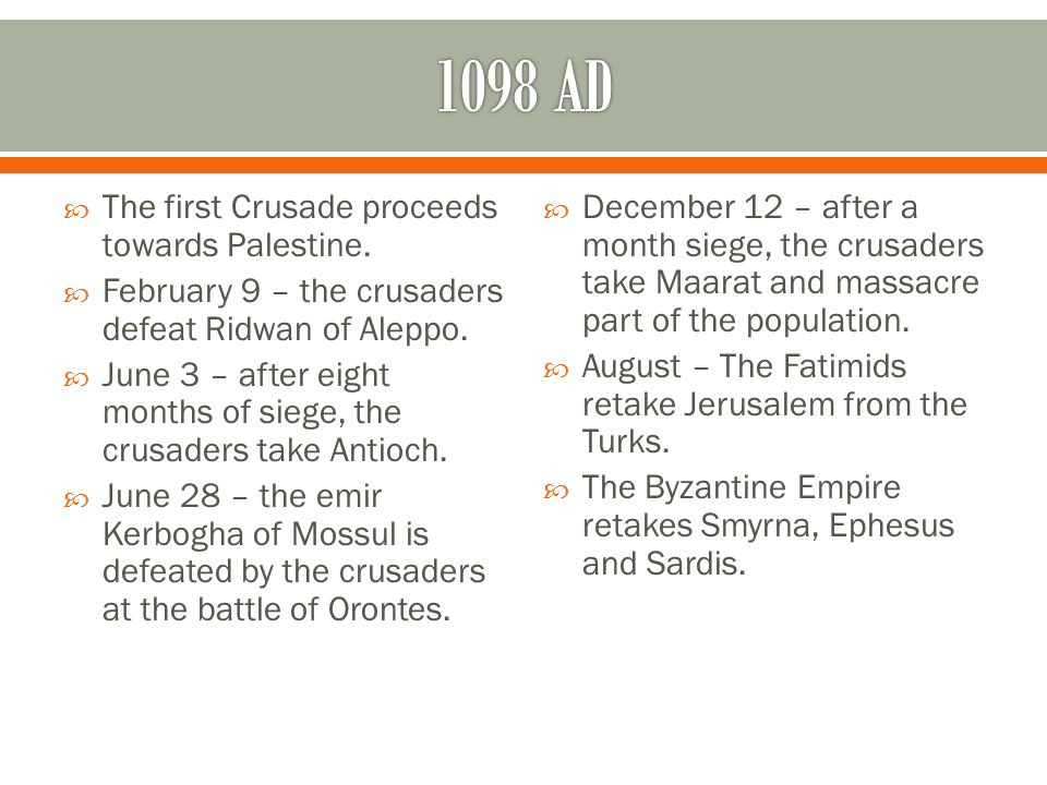  The first Crusade proceeds towards Palestine.