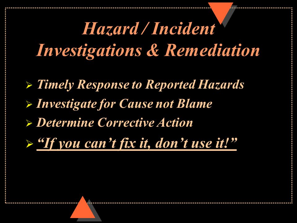 Hazard Identification  Written or Verbal Employee Reports of Hazards  Employee Report of Near Misses  Scheduled Inspections of Workplaces  Ongoing Supervisor inspections  Safety Planning