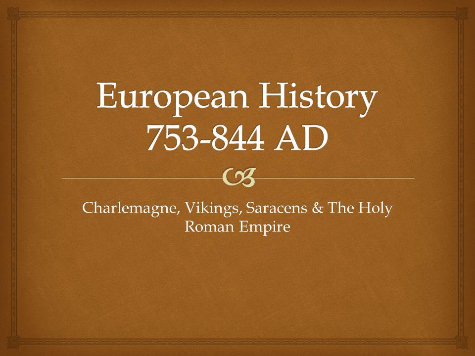 Charlemagne, Vikings, Saracens & The Holy Roman Empire