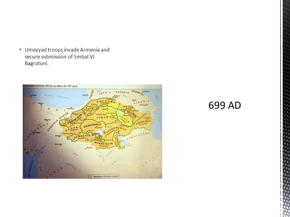  Umayyad troops invade Armenia and secure submission of Smbat VI Bagratuni.