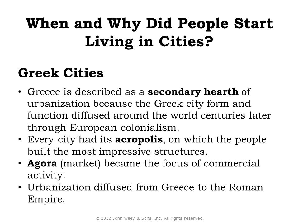 Greek Cities Greece is described as a secondary hearth of urbanization because the Greek city form and function diffused around the world centuries later through European colonialism.