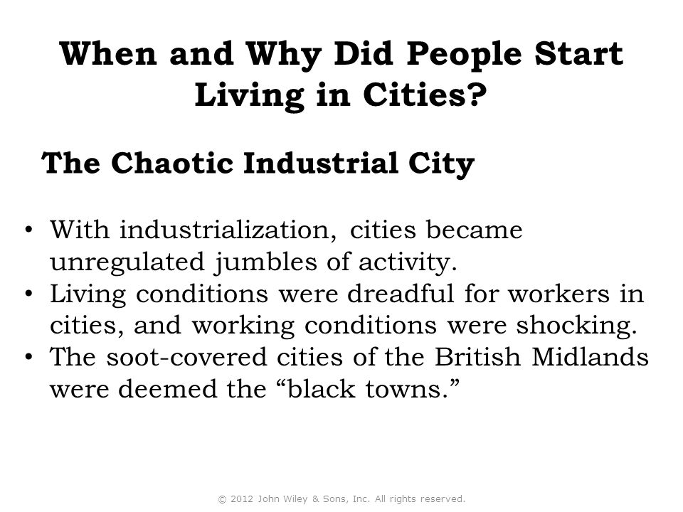 The Chaotic Industrial City With industrialization, cities became unregulated jumbles of activity.