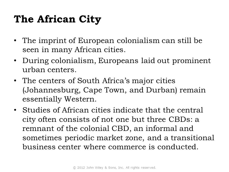 The African City The imprint of European colonialism can still be seen in many African cities.