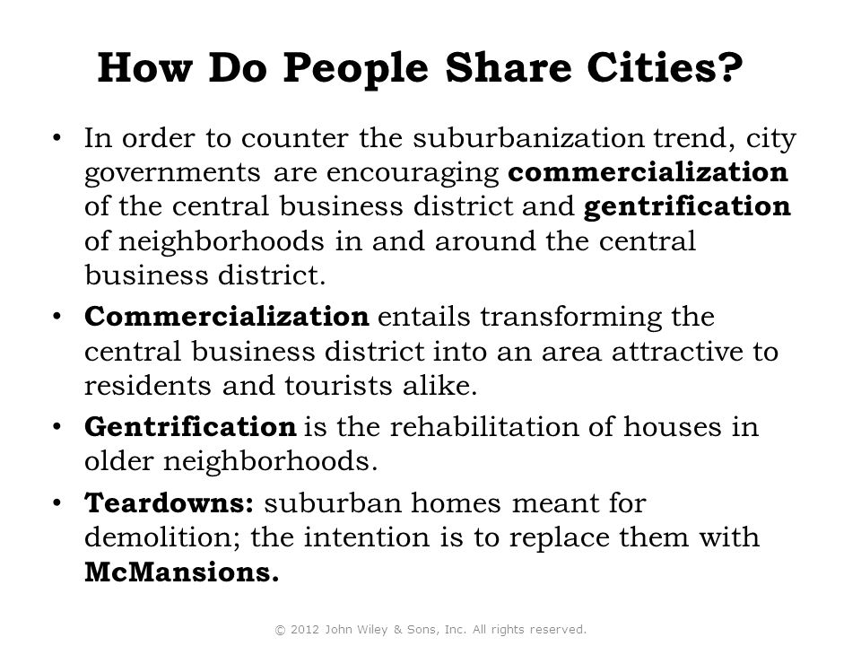 In order to counter the suburbanization trend, city governments are encouraging commercialization of the central business district and gentrification of neighborhoods in and around the central business district.