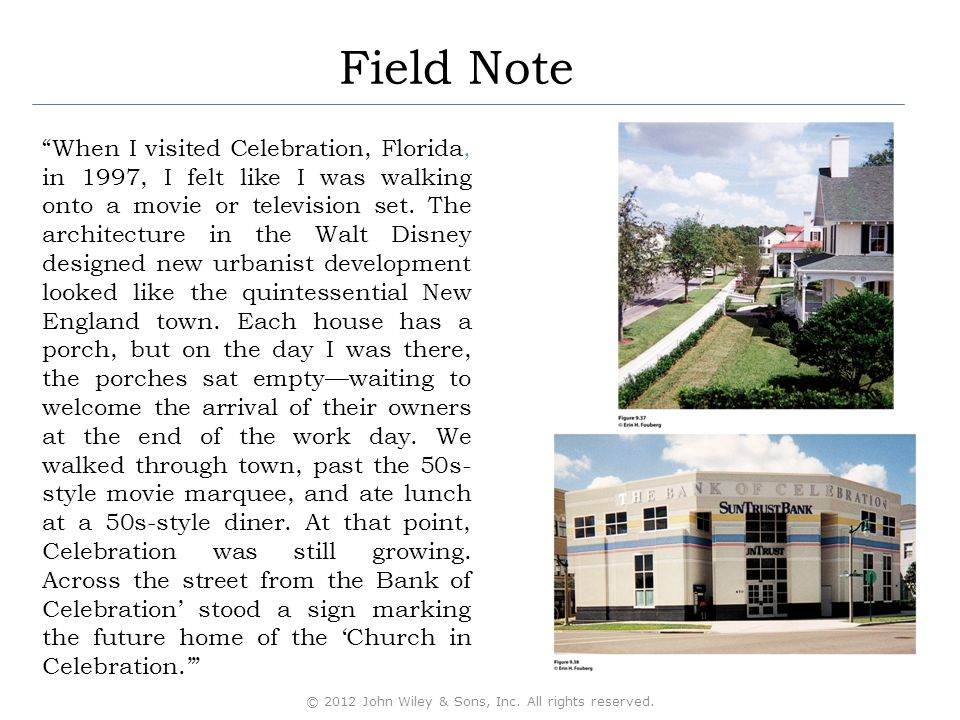 Field Note When I visited Celebration, Florida, in 1997, I felt like I was walking onto a movie or television set.