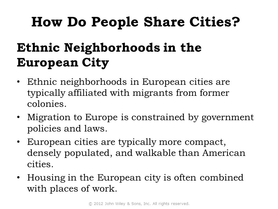 Ethnic Neighborhoods in the European City Ethnic neighborhoods in European cities are typically affiliated with migrants from former colonies.