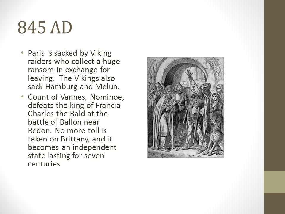 885 AD The Vikings besiege Paris.