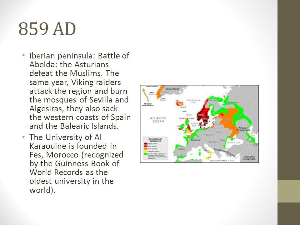 859 AD Iberian peninsula: Battle of Abelda: the Asturians defeat the Muslims.
