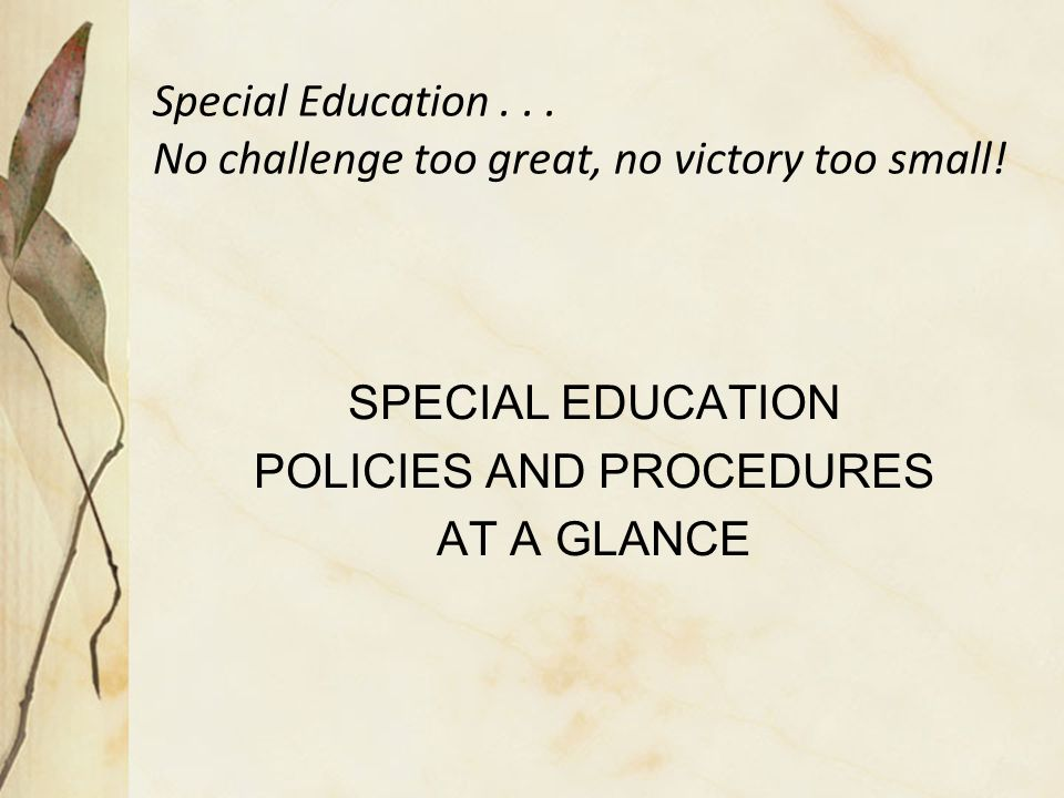 Special Education...No challenge too great, no victory too small.