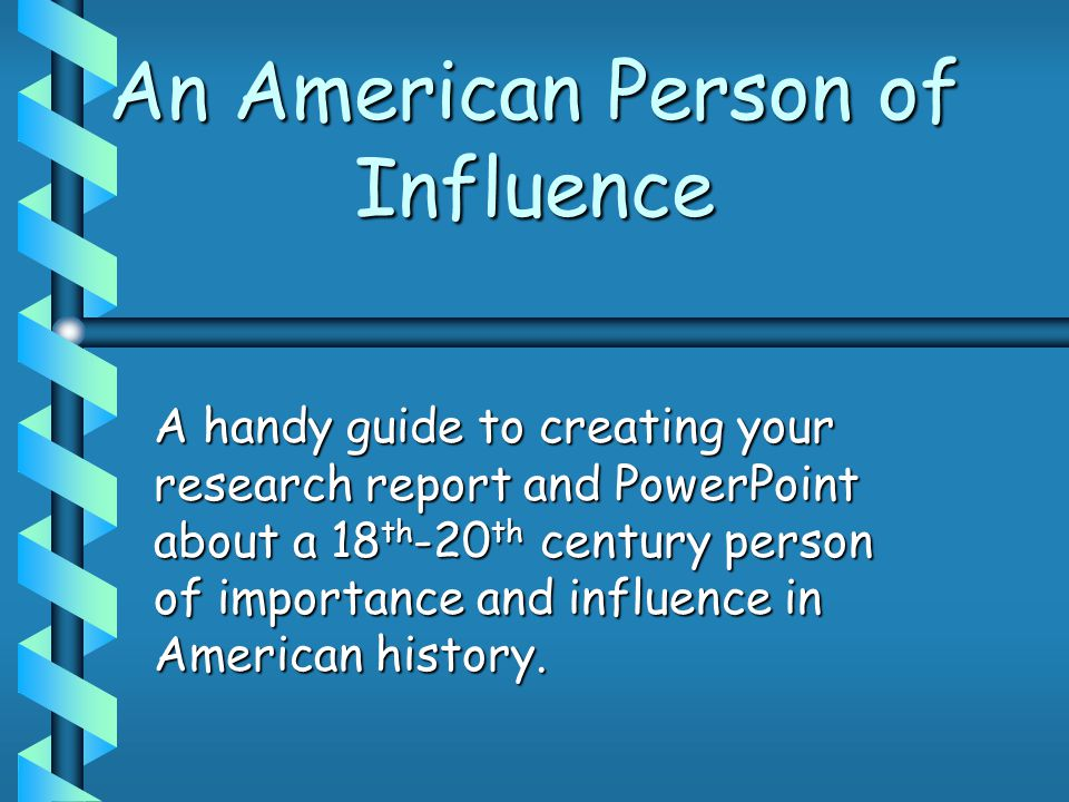 Essential and Unit Questions What impact did the chosen American person of influence have upon the development of the United States?What impact did the chosen American person of influence have upon the development of the United States.