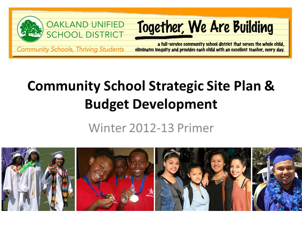 Community School Strategic Site Plan & Budget Development Winter 2012-13 Primer