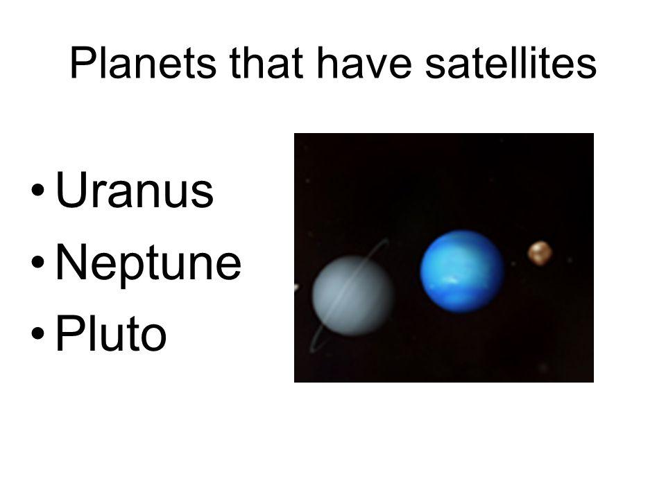 Planets that have satellites Uranus Neptune Pluto