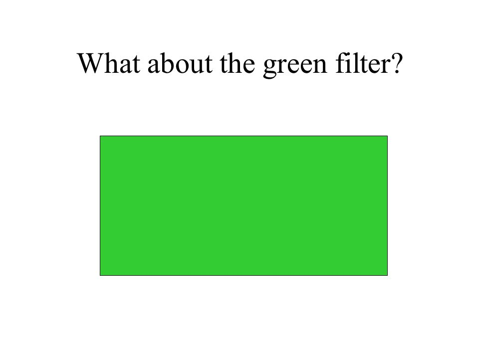 What color of light does a red filter allow to pass through to your eyes?