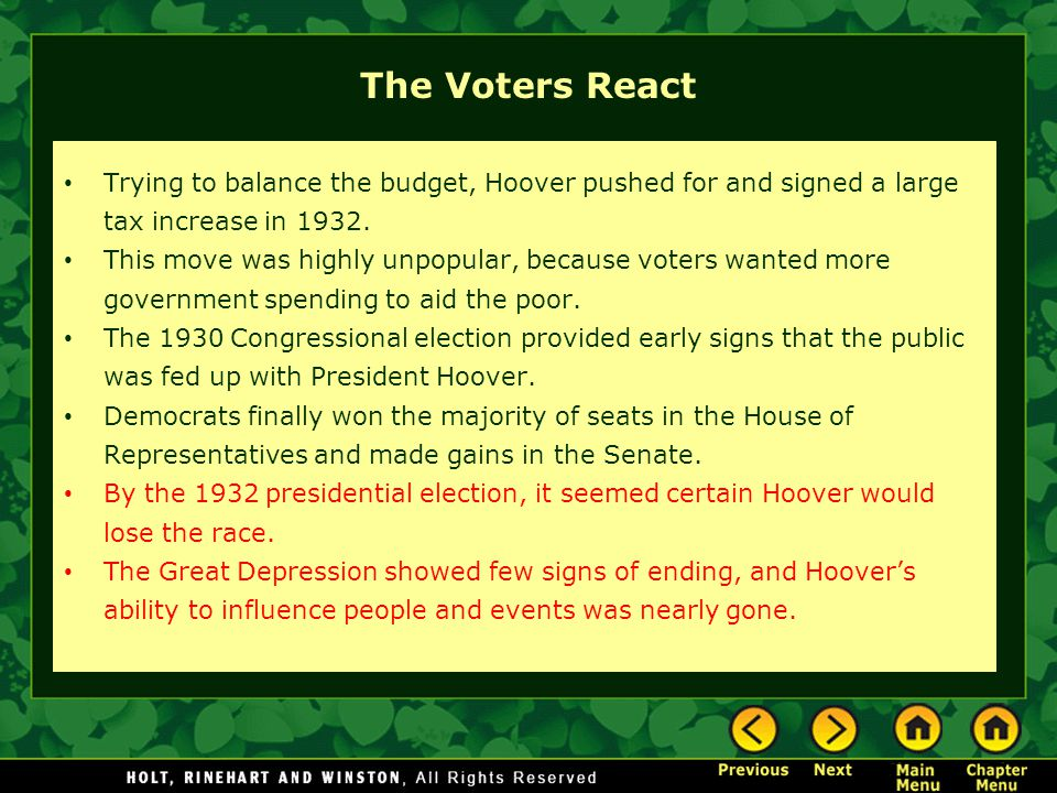 The Voters React Trying to balance the budget, Hoover pushed for and signed a large tax increase in 1932. This move was highly unpopular, because vote