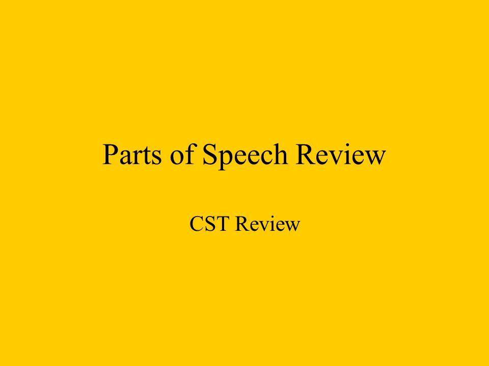 Parts of Speech Review CST Review