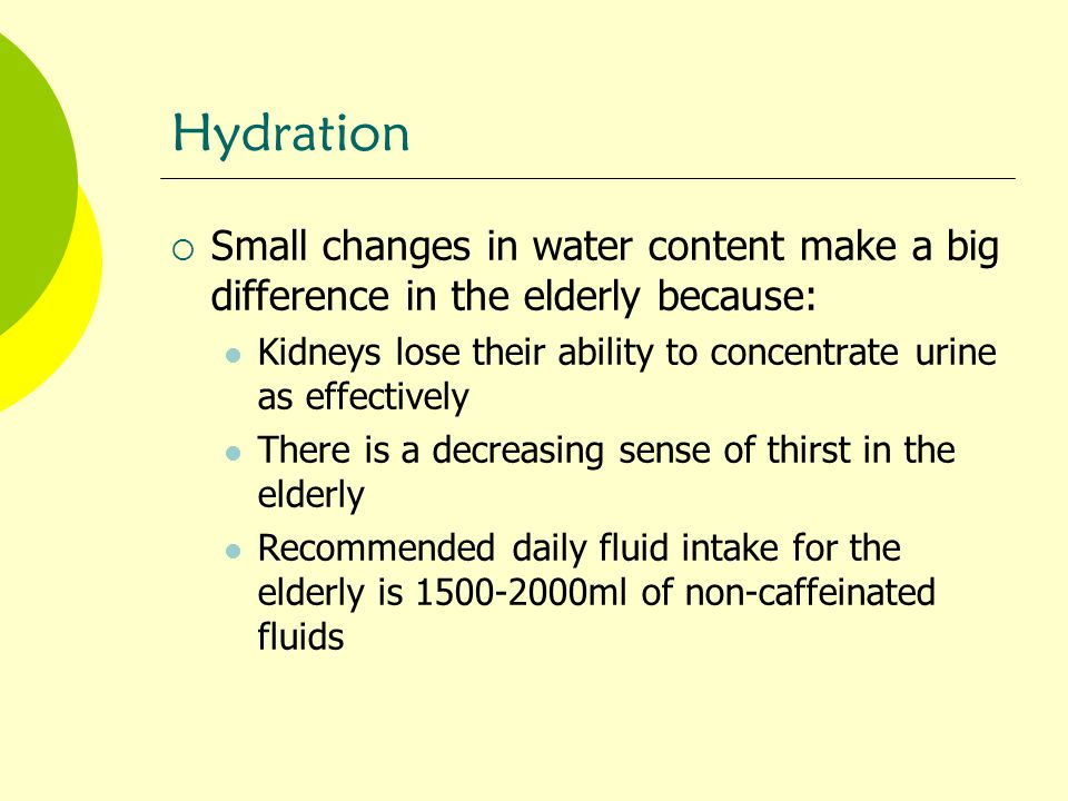 Dehydration  Dehydration is one of the most common fluid and electrolyte problems experienced by the elderly  Most often r/t disease process NOT access to water (Thomas et.al.