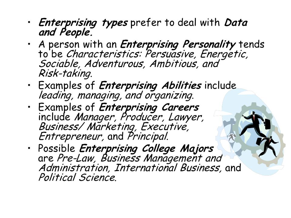 Enterprising types prefer to deal with Data and People.