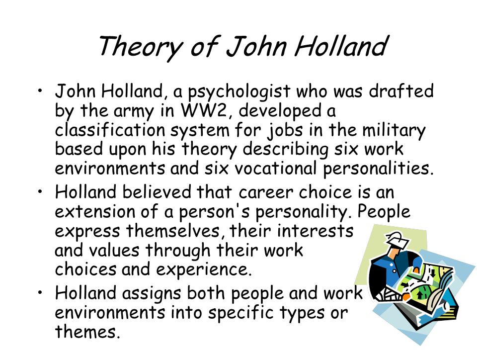 Holland's Six Personality Types In our culture most people are stronger in one personality type than another.