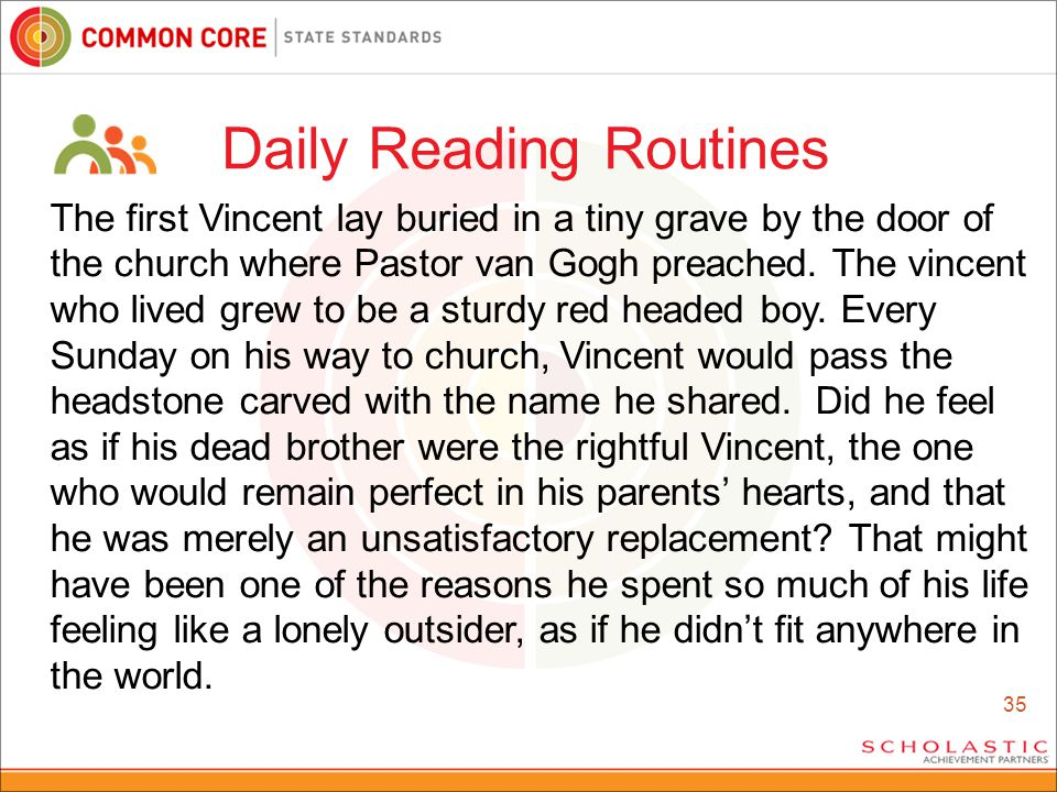 35 Daily Reading Routines The first Vincent lay buried in a tiny grave by the door of the church where Pastor van Gogh preached.
