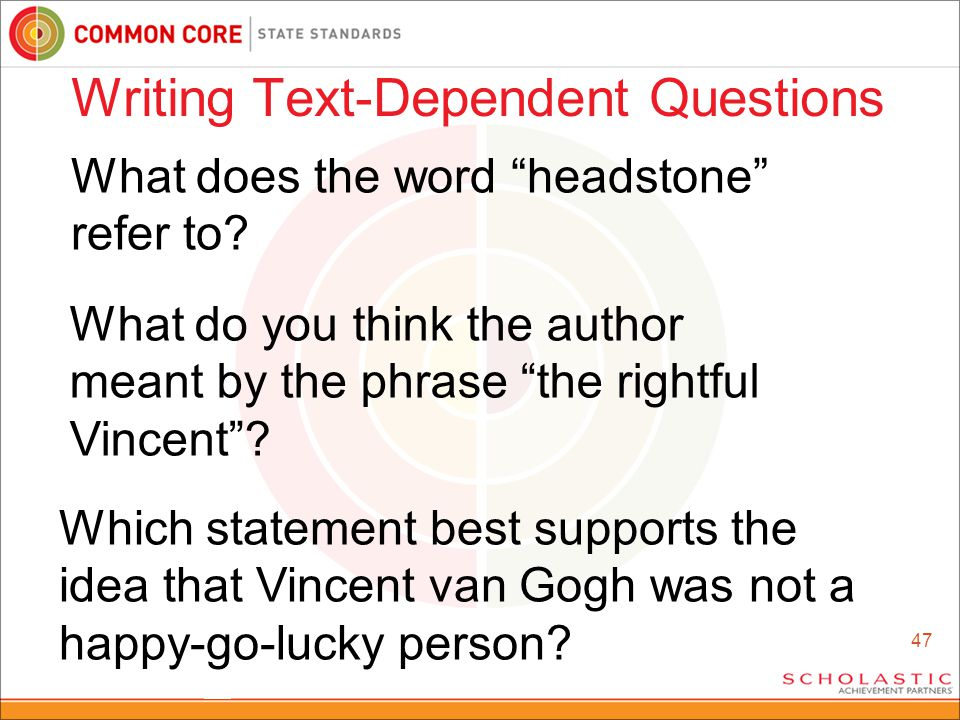 47 Writing Text-Dependent Questions Which statement best supports the idea that Vincent van Gogh was not a happy-go-lucky person.