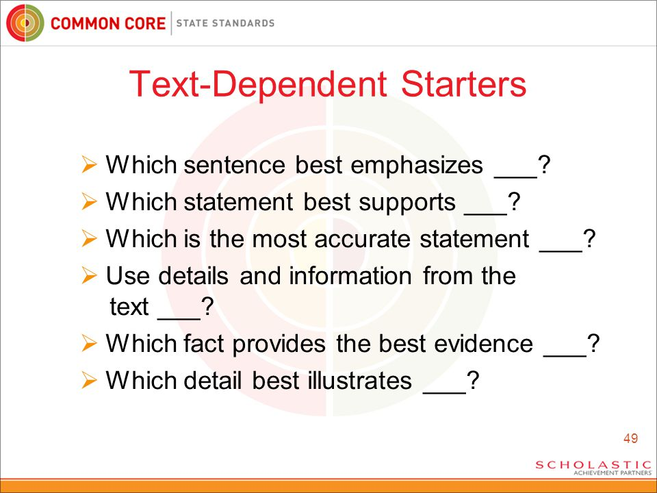49 Text-Dependent Starters  Which sentence best emphasizes ___.