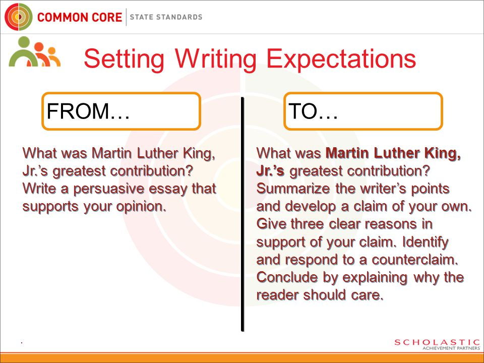 78 FROM… Setting Writing Expectations 78 TO… What was Martin Luther King, Jr.'s greatest contribution.