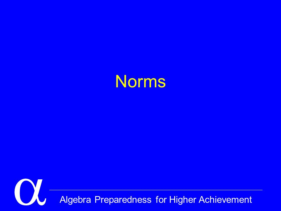 Algebra Preparedness for Higher Achievement Norms