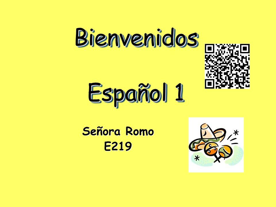 Bienvenidos Español 1 Señora Romo E219