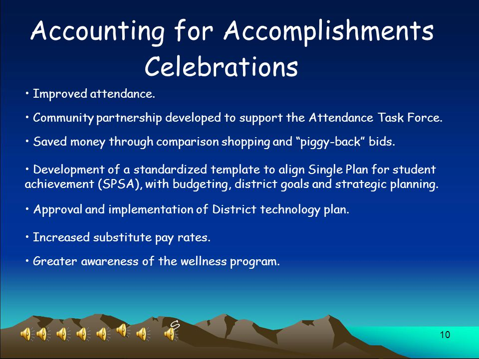 10 Accounting for Accomplishments Celebrations Improved attendance.