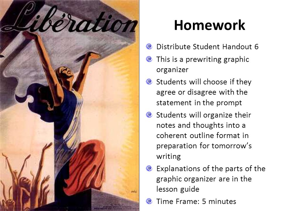 Homework Distribute Student Handout 6 This is a prewriting graphic organizer Students will choose if they agree or disagree with the statement in the