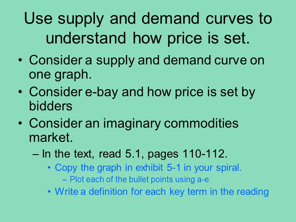 In the text, read 5.1, pages 110-112.Copy the graph in exhibit 5-1 in your spiral.