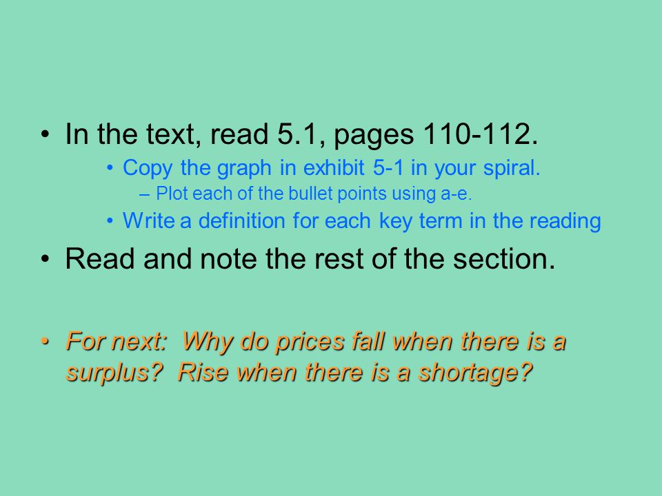 In the text, read 5.1, pages 110-112. Copy the graph in exhibit 5-1 in your spiral. –Plot each of the bullet points using a-e. Write a definition for