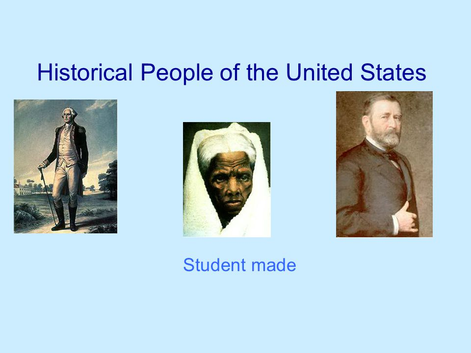 Historical People of the United States Student made