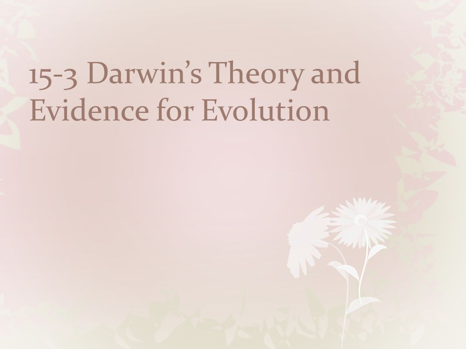 15-3 Darwin's Theory and Evidence for Evolution