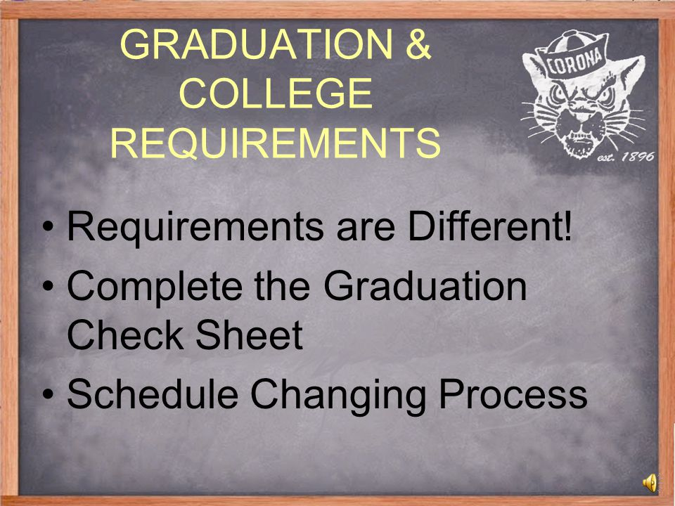 GRADUATION & COLLEGE REQUIREMENTS Requirements are Different.