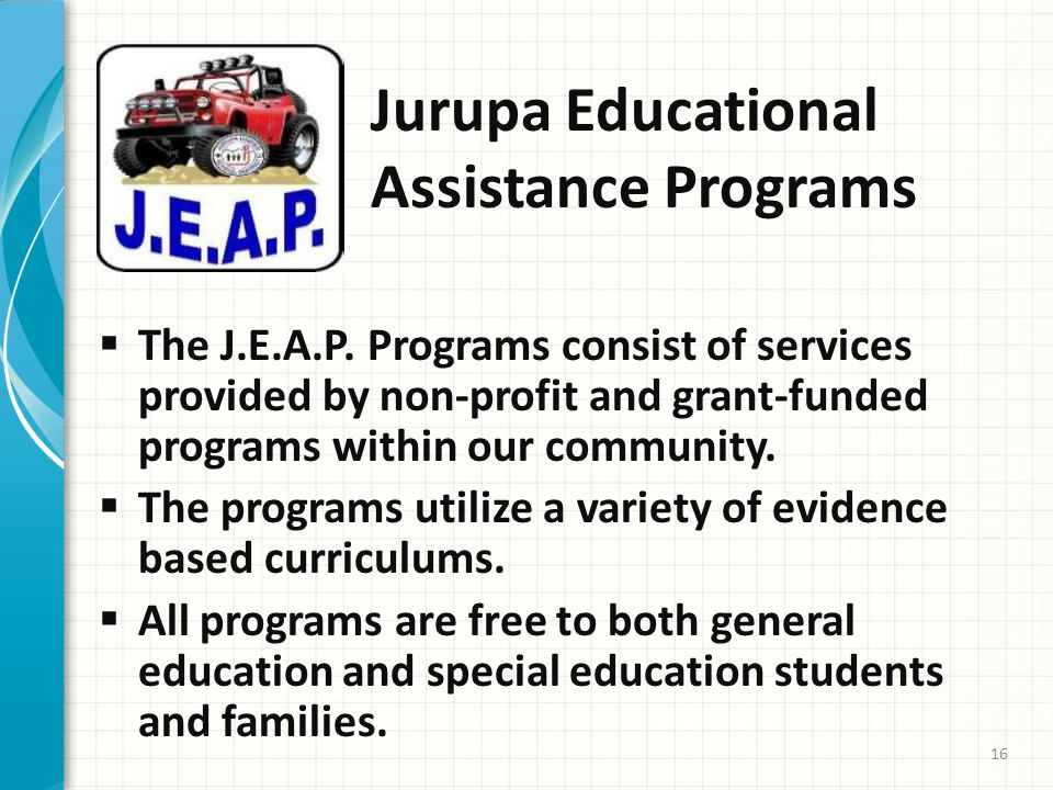 Jurupa Educational Assistance Programs  The J.E.A.P.