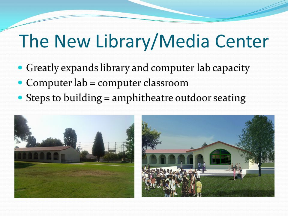 The New Library/Media Center Greatly expands library and computer lab capacity Computer lab = computer classroom Steps to building = amphitheatre outdoor seating