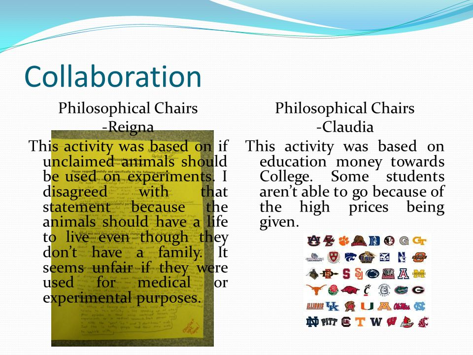 Collaboration Philosophical Chairs -Reigna This activity was based on if unclaimed animals should be used on experiments.