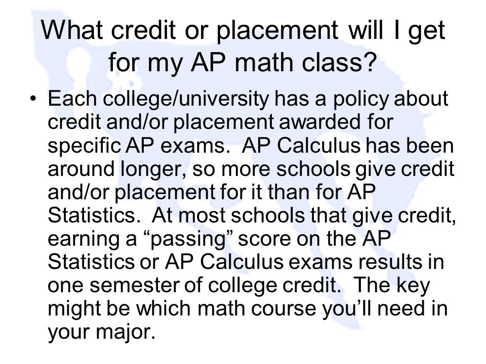What credit or placement will I get for my AP math class.