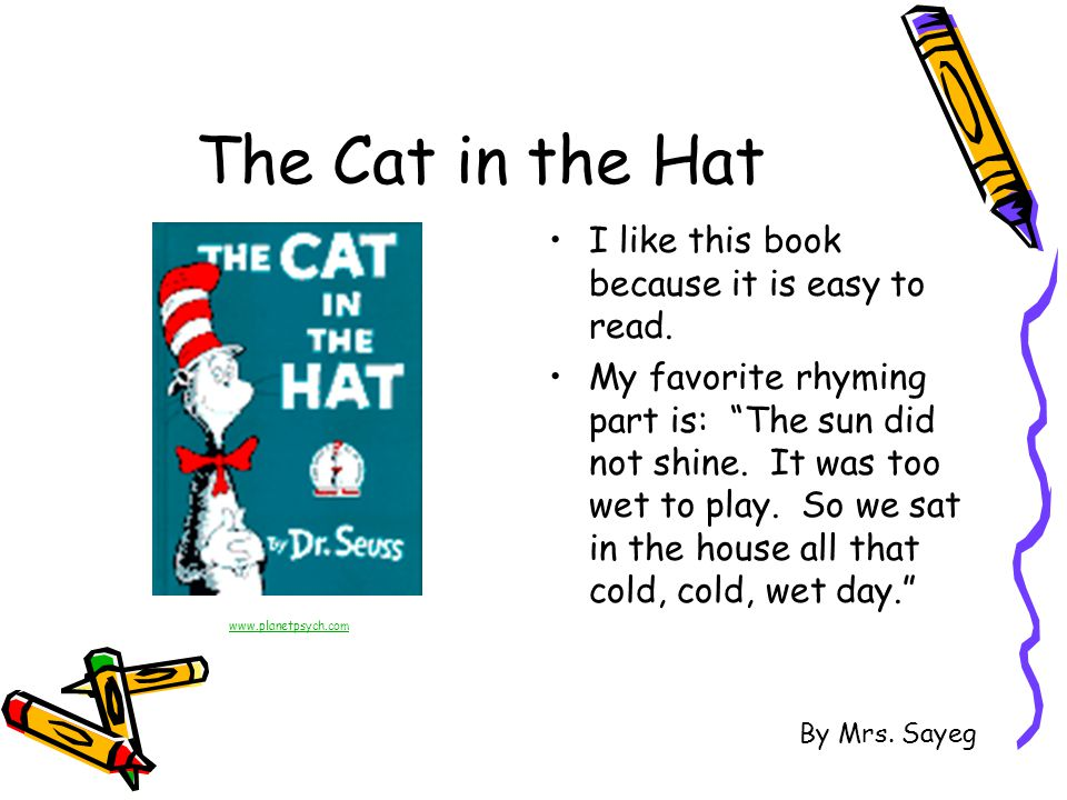 I like this book because it is easy to read. My favorite rhyming part is: The sun did not shine.