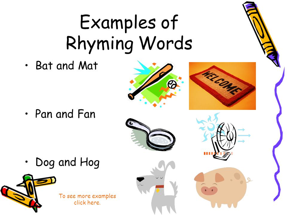 What is a rhyme. One of two or more words that sound the same.