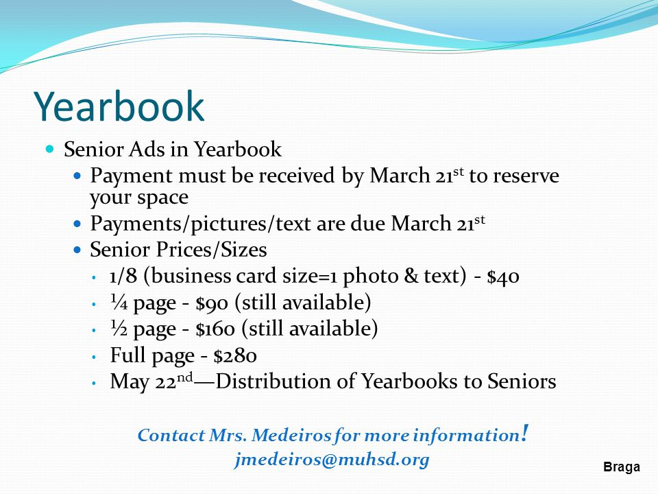 Yearbook Senior Ads in Yearbook Payment must be received by March 21 st to reserve your space Payments/pictures/text are due March 21 st Senior Prices